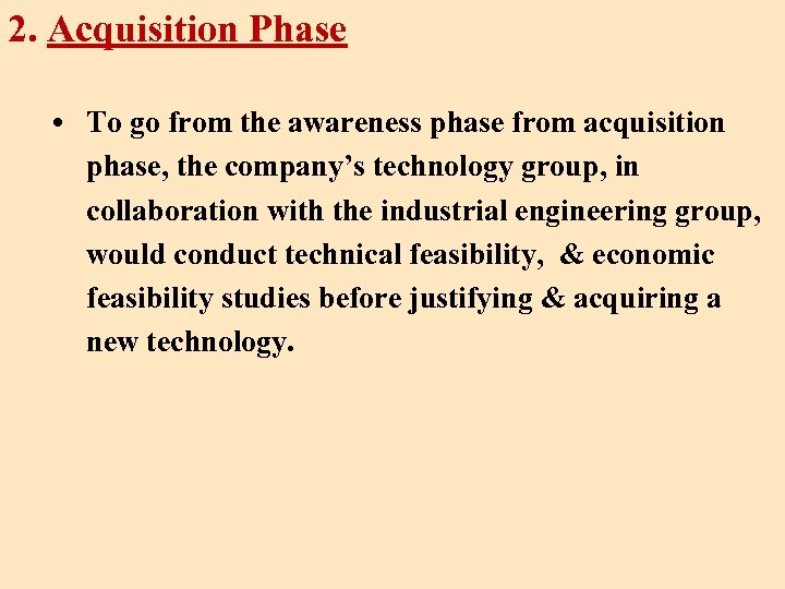 2. Acquisition Phase • To go from the awareness phase from acquisition phase, the