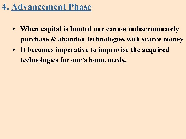 4. Advancement Phase • When capital is limited one cannot indiscriminately purchase & abandon