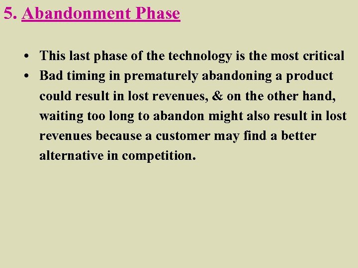5. Abandonment Phase • This last phase of the technology is the most critical