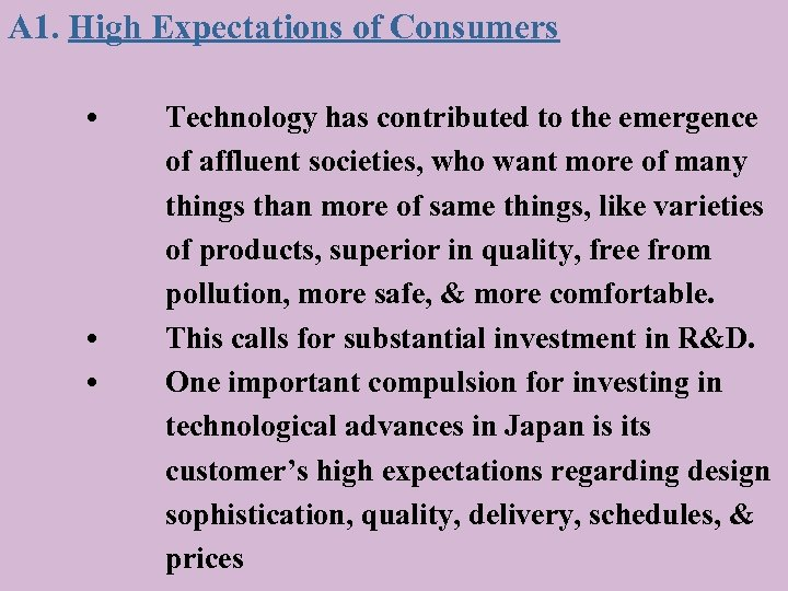 A 1. High Expectations of Consumers • • • Technology has contributed to the