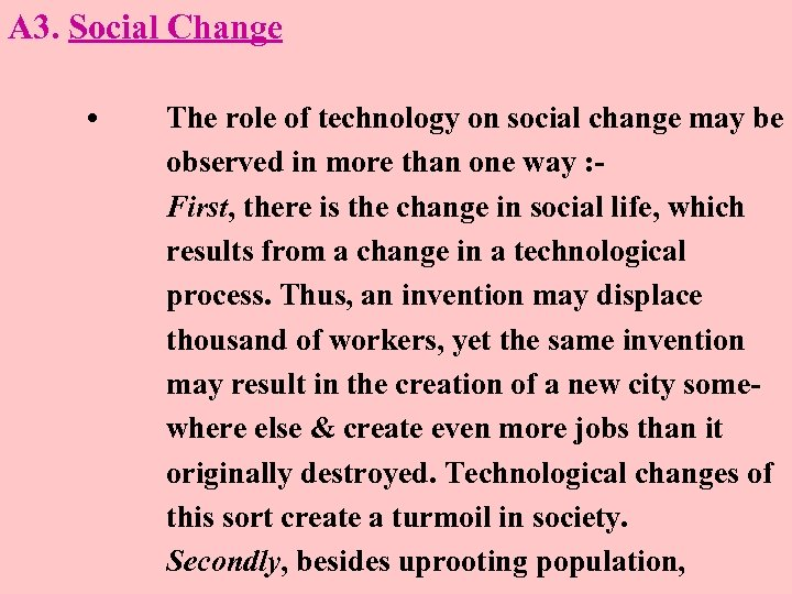 A 3. Social Change • The role of technology on social change may be