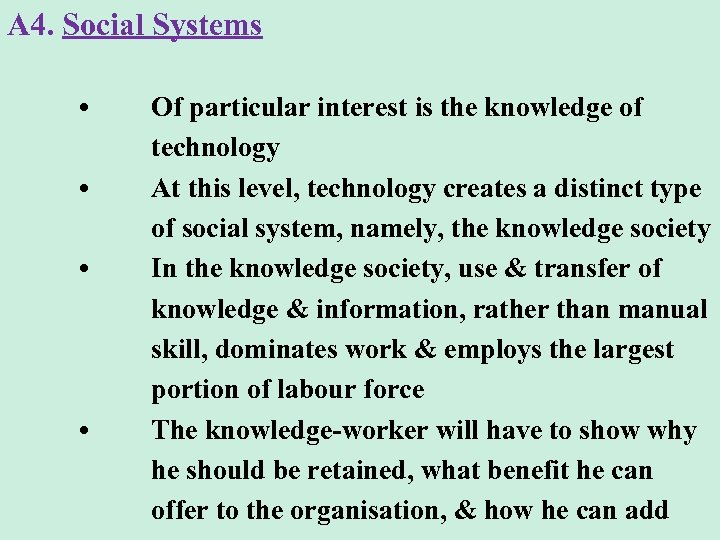 A 4. Social Systems • • Of particular interest is the knowledge of technology