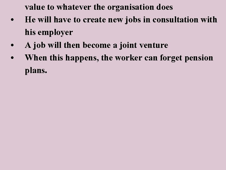 • • • value to whatever the organisation does He will have to