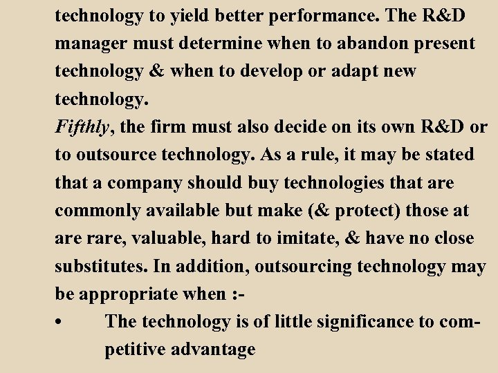 technology to yield better performance. The R&D manager must determine when to abandon present