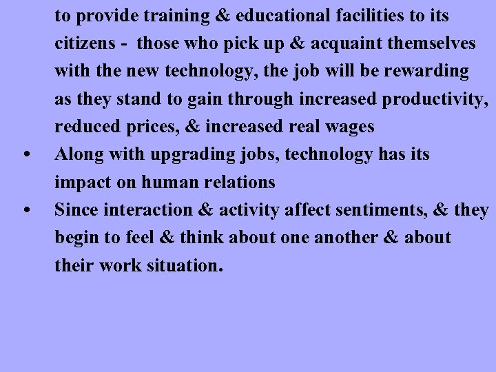 • • to provide training & educational facilities to its citizens - those