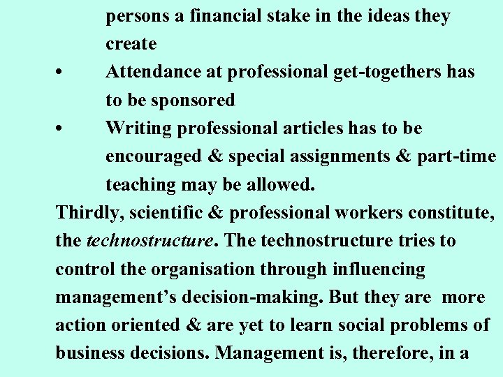 persons a financial stake in the ideas they create • Attendance at professional get-togethers