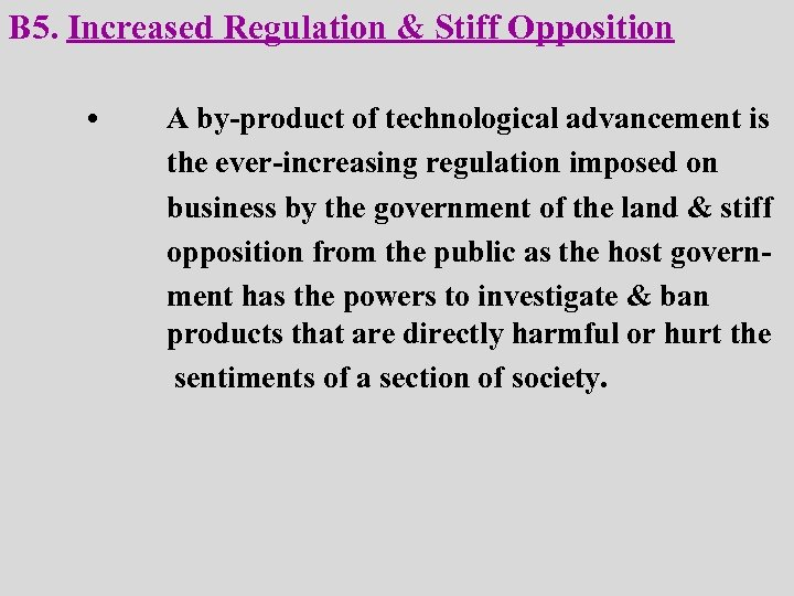 B 5. Increased Regulation & Stiff Opposition • A by-product of technological advancement is
