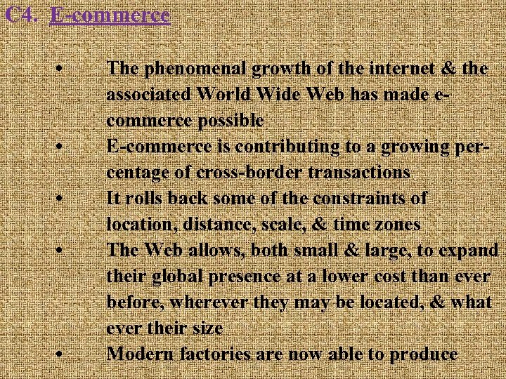 C 4. E-commerce • • • The phenomenal growth of the internet & the