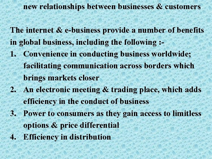new relationships between businesses & customers The internet & e-business provide a number of