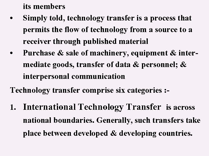• • its members Simply told, technology transfer is a process that permits