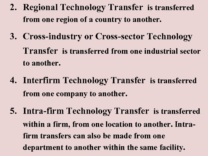2. Regional Technology Transfer is transferred from one region of a country to another.