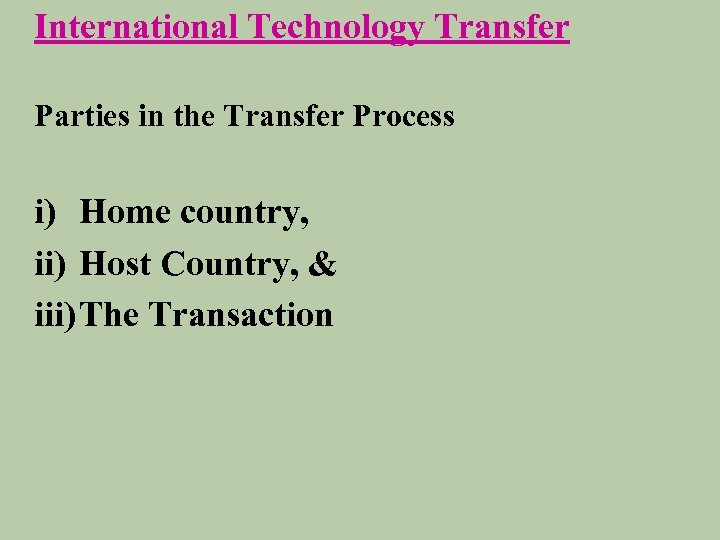 International Technology Transfer Parties in the Transfer Process i) Home country, ii) Host Country,