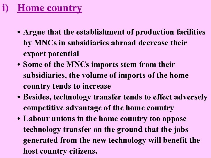 i) Home country • Argue that the establishment of production facilities by MNCs in