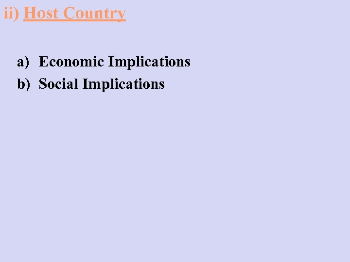 ii) Host Country a) Economic Implications b) Social Implications