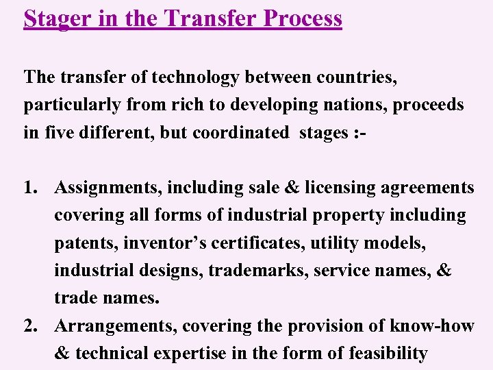 Stager in the Transfer Process The transfer of technology between countries, particularly from rich