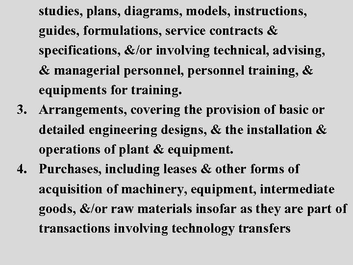 studies, plans, diagrams, models, instructions, guides, formulations, service contracts & specifications, &/or involving technical,