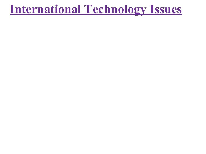 International Technology Issues