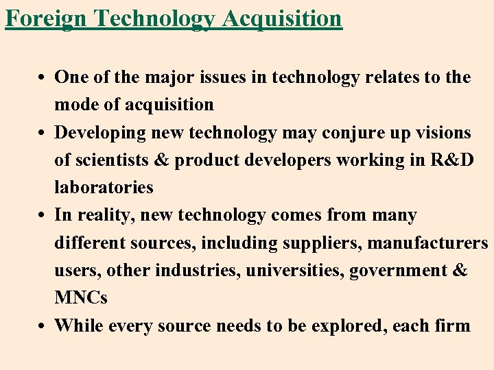 Foreign Technology Acquisition • One of the major issues in technology relates to the