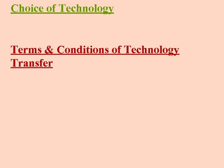 Choice of Technology Terms & Conditions of Technology Transfer