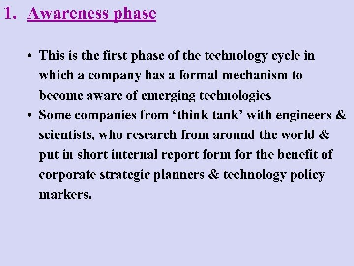 1. Awareness phase • This is the first phase of the technology cycle in