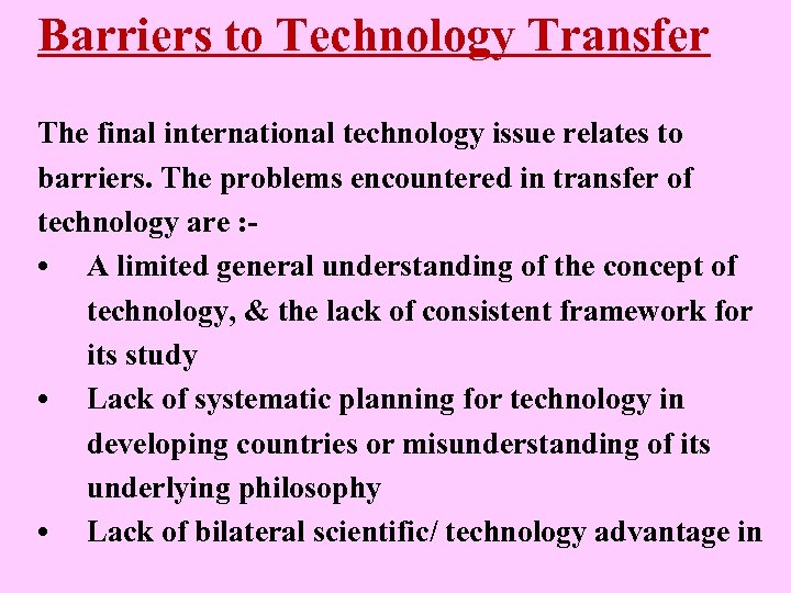 Barriers to Technology Transfer The final international technology issue relates to barriers. The problems