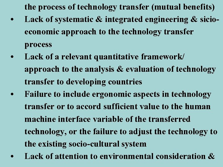 • • the process of technology transfer (mutual benefits) Lack of systematic &