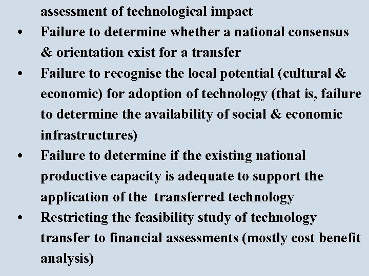 • • assessment of technological impact Failure to determine whether a national consensus