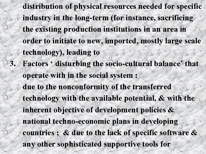 distribution of physical resources needed for specific industry in the long-term (for instance, sacrificing