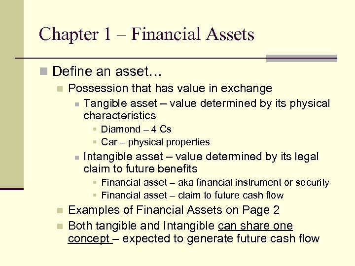 Chapter 1 – Financial Assets n Define an asset… n Possession that has value