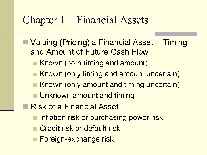 Chapter 1 – Financial Assets n Valuing (Pricing) a Financial Asset -- Timing and
