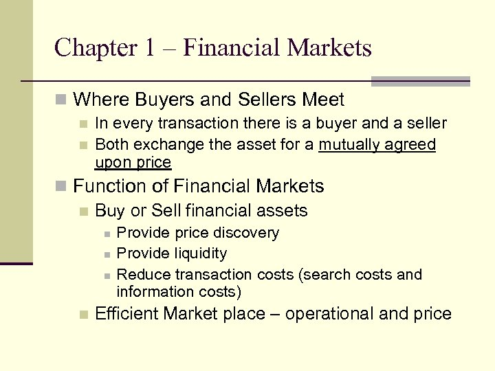 Chapter 1 – Financial Markets n Where Buyers and Sellers Meet n n In