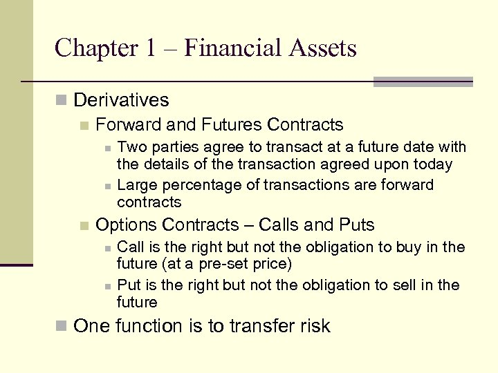 Chapter 1 – Financial Assets n Derivatives n Forward and Futures Contracts n n