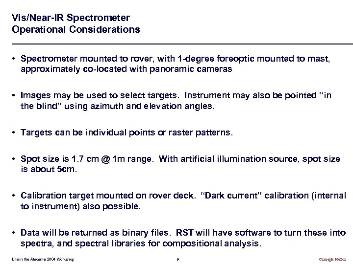 Vis/Near-IR Spectrometer Operational Considerations • Spectrometer mounted to rover, with 1 -degree foreoptic mounted