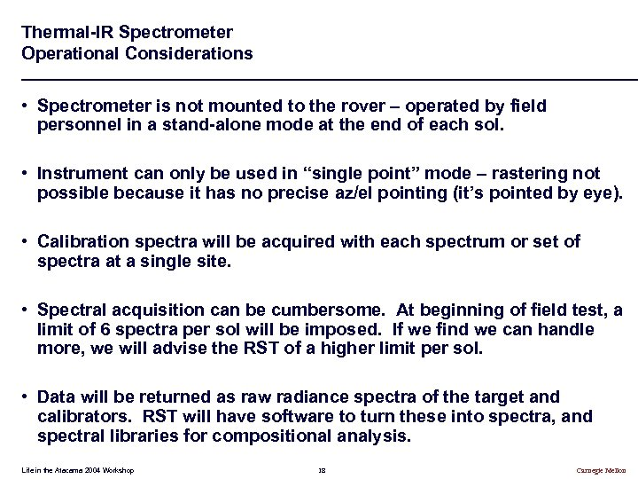 Thermal-IR Spectrometer Operational Considerations • Spectrometer is not mounted to the rover – operated