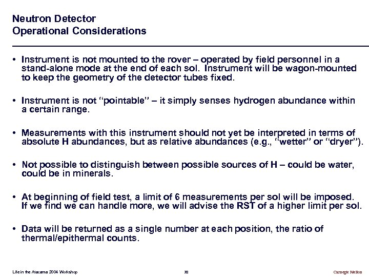 Neutron Detector Operational Considerations • Instrument is not mounted to the rover – operated