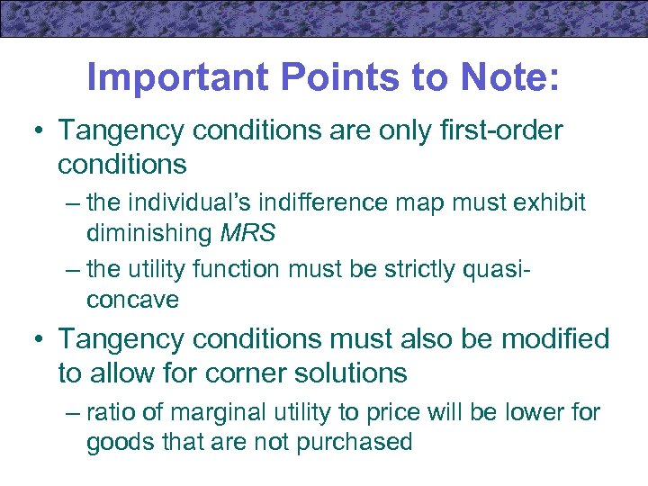Important Points to Note: • Tangency conditions are only first-order conditions – the individual's