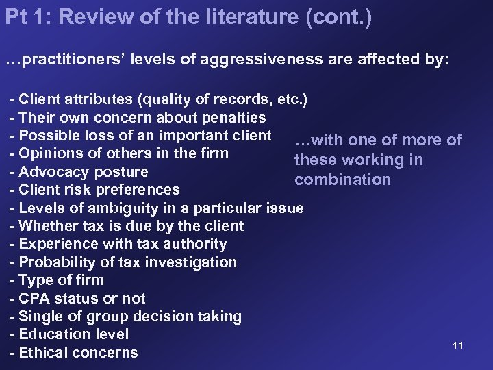 Pt 1: Review of the literature (cont. ) …practitioners' levels of aggressiveness are affected