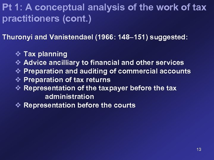 Pt 1: A conceptual analysis of the work of tax practitioners (cont. ) Thuronyi