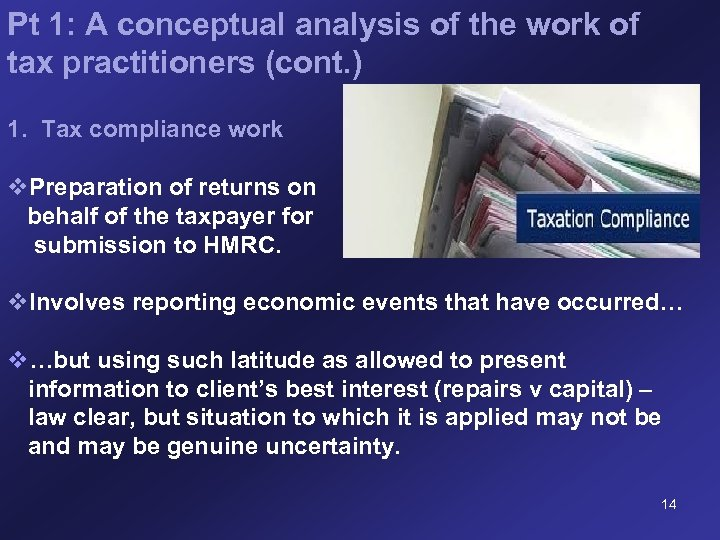 Pt 1: A conceptual analysis of the work of tax practitioners (cont. ) 1.