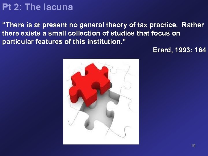 """Pt 2: The lacuna """"There is at present no general theory of tax practice."""