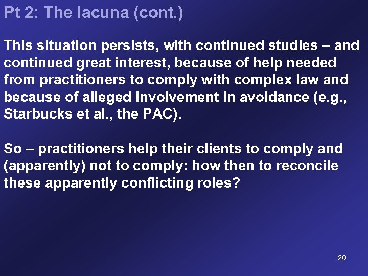 Pt 2: The lacuna (cont. ) This situation persists, with continued studies – and