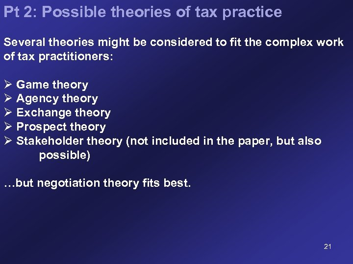 Pt 2: Possible theories of tax practice Several theories might be considered to fit