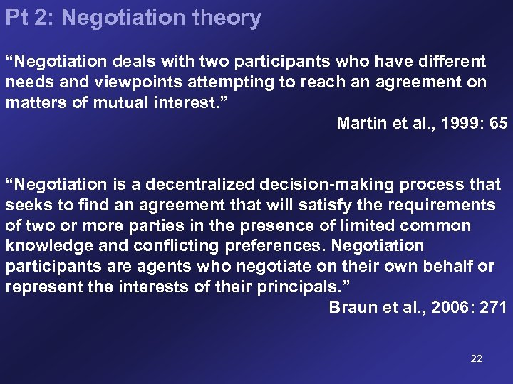 """Pt 2: Negotiation theory """"Negotiation deals with two participants who have different needs and"""