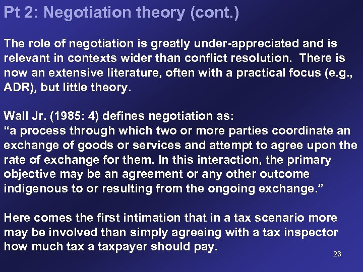 Pt 2: Negotiation theory (cont. ) The role of negotiation is greatly under-appreciated and