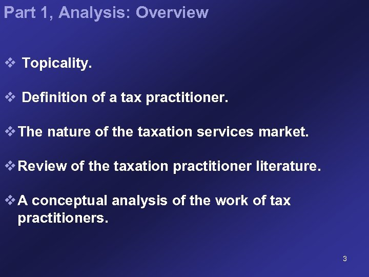 Part 1, Analysis: Overview v Topicality. v Definition of a tax practitioner. v The