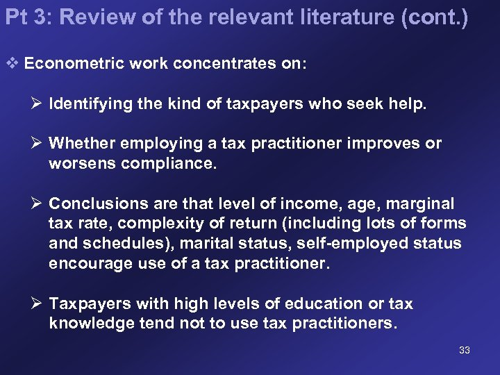Pt 3: Review of the relevant literature (cont. ) v Econometric work concentrates on: