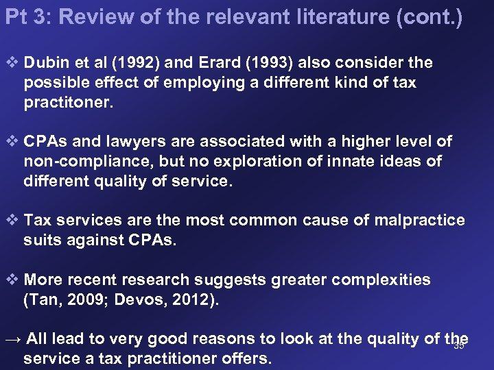Pt 3: Review of the relevant literature (cont. ) v Dubin et al (1992)