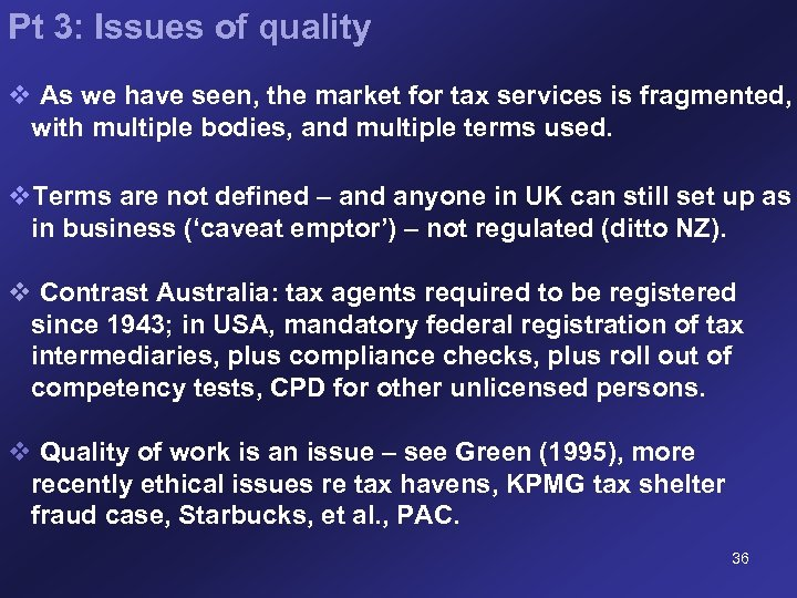 Pt 3: Issues of quality v As we have seen, the market for tax