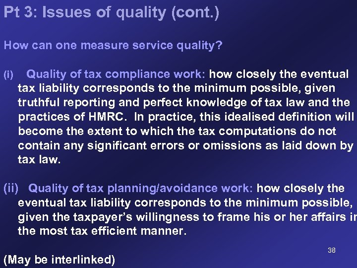 Pt 3: Issues of quality (cont. ) How can one measure service quality? (i)