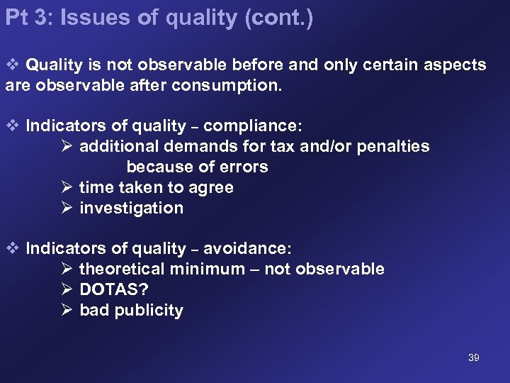 Pt 3: Issues of quality (cont. ) v Quality is not observable before and